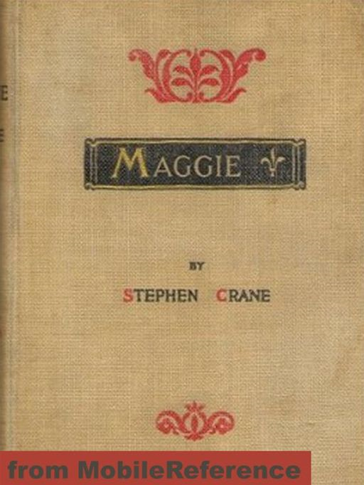 Maggie: A Girl Of The Streets  (Mobi Classics) By: Stephen Crane
