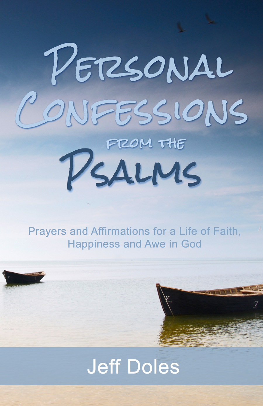Personal Confessions from the Psalms By: Jeff Doles