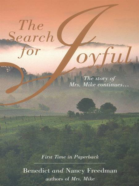 The Search for Joyful: A Mrs. Mike Novel By: Benedict Freedman,Nancy Freedman