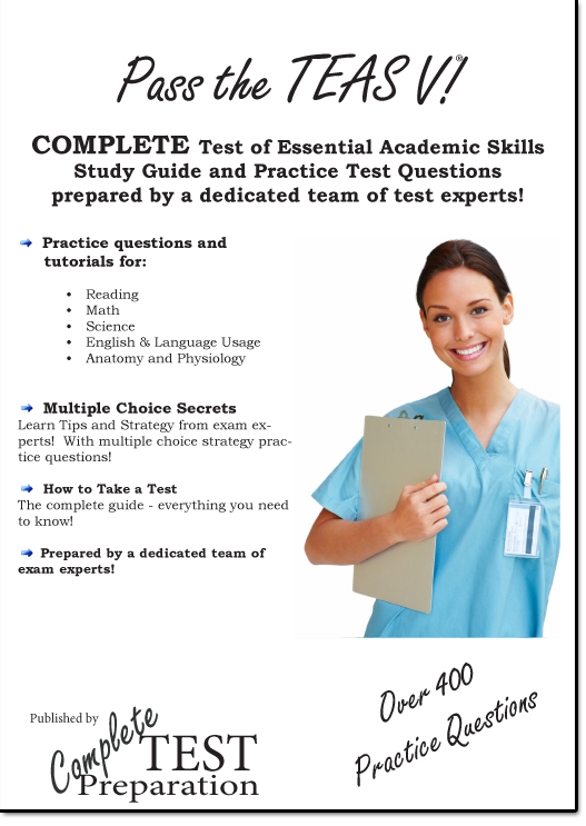 Pass the TEAS V! By: Complete Test Preparation Team