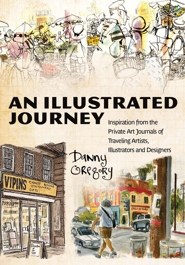 An Illustrated Journey Inspiration From the Private Art Journals of Traveling Artists,  Illustrators and Designers