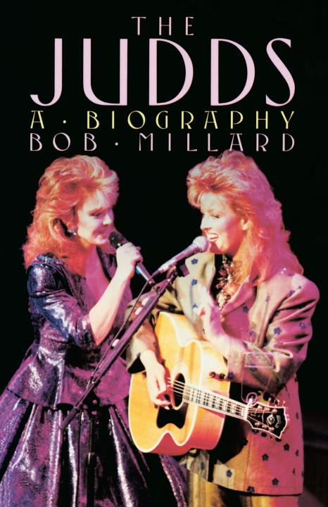The Judds By: Bob Millard