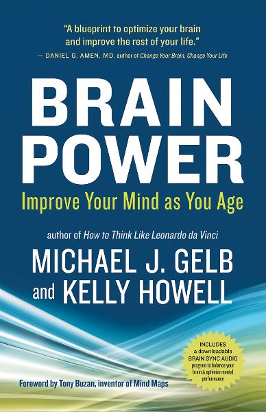 Brain Power By: Kelly Howell,Michael J. Gelb