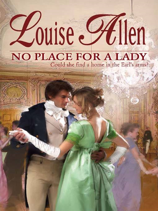 No Place For a Lady By: Louise Allen