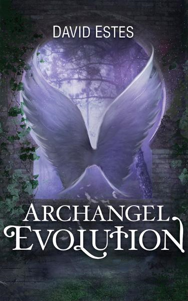 Archangel Evolution By: David Estes