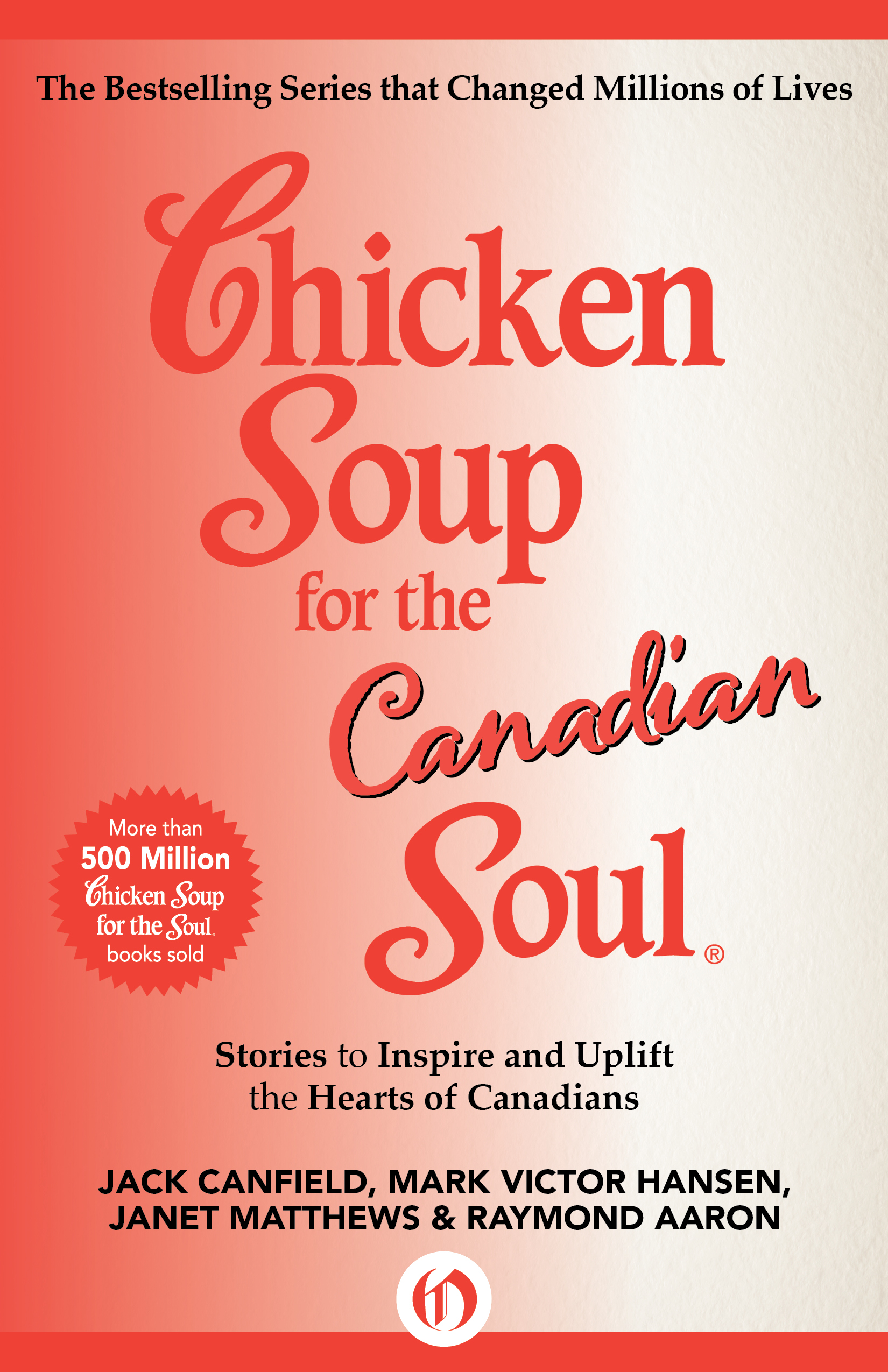 Chicken Soup for the Canadian Soul By: Jack Canfield,Janet Matthews,Mark Victor Hansen,Raymond Aaron