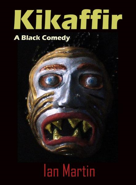 Kikaffir: a Black Comedy