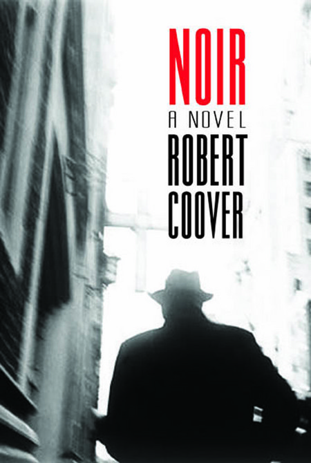 Noir: A Novel By: Robert Coover