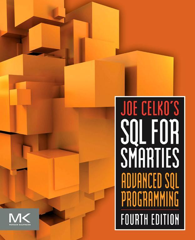 Joe Celko's SQL for Smarties By: Joe Celko