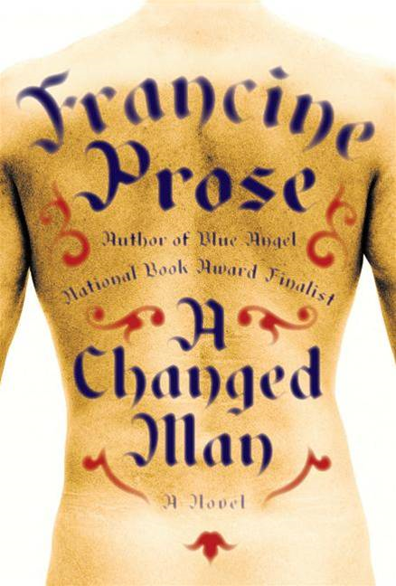 A Changed Man By: Francine Prose