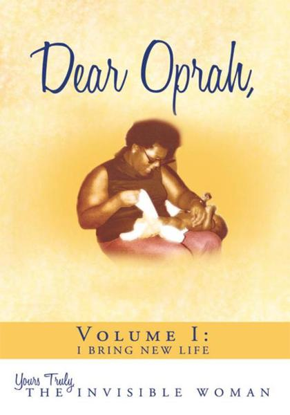 Dear Oprah, By: Yours Truly, The Invisible Woman