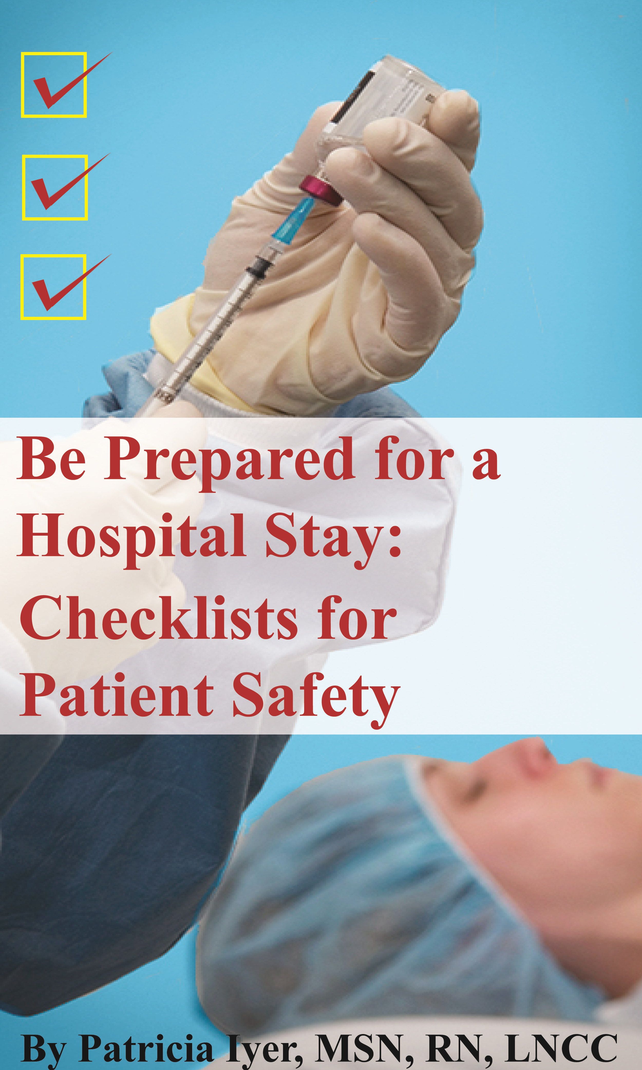 Be Prepared for a Hospital Stay: Checklists for Patient Safety