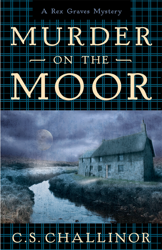 Murder on the Moor By: C.S. Challinor