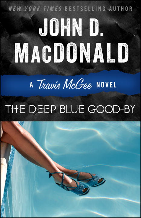 The Deep Blue Good-by By: John D. MacDonald