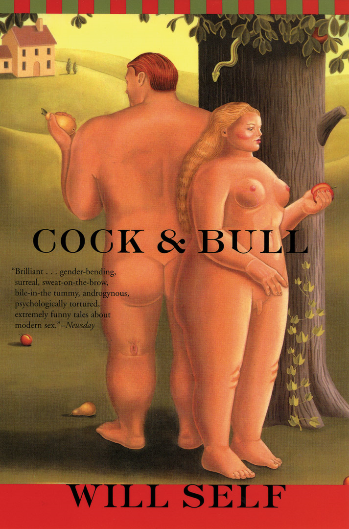 Cock and Bull By: Will Self