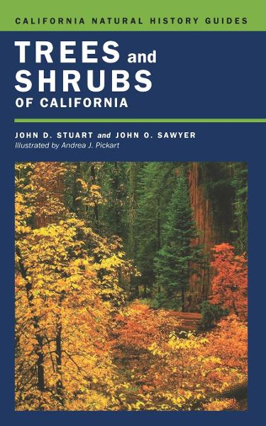 Trees and Shrubs of California By: John D. Stuart,John O. Sawyer,Andrea J. Pickart
