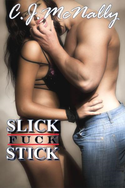 Slick Fuck Stick