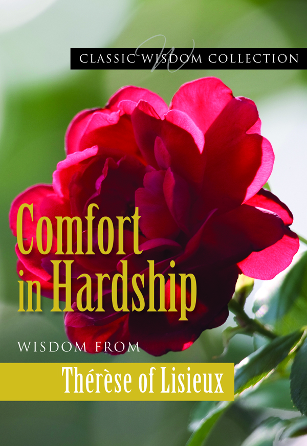 Comfort in Hardship By: Germana Santos FSP,Thérèse of Lisieux
