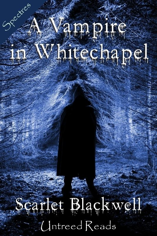 A Vampire in Whitechapel By: Scarlet Blackwell