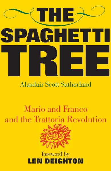 The Spaghetti Tree: Mario and Franco and the Trattoria Revolution