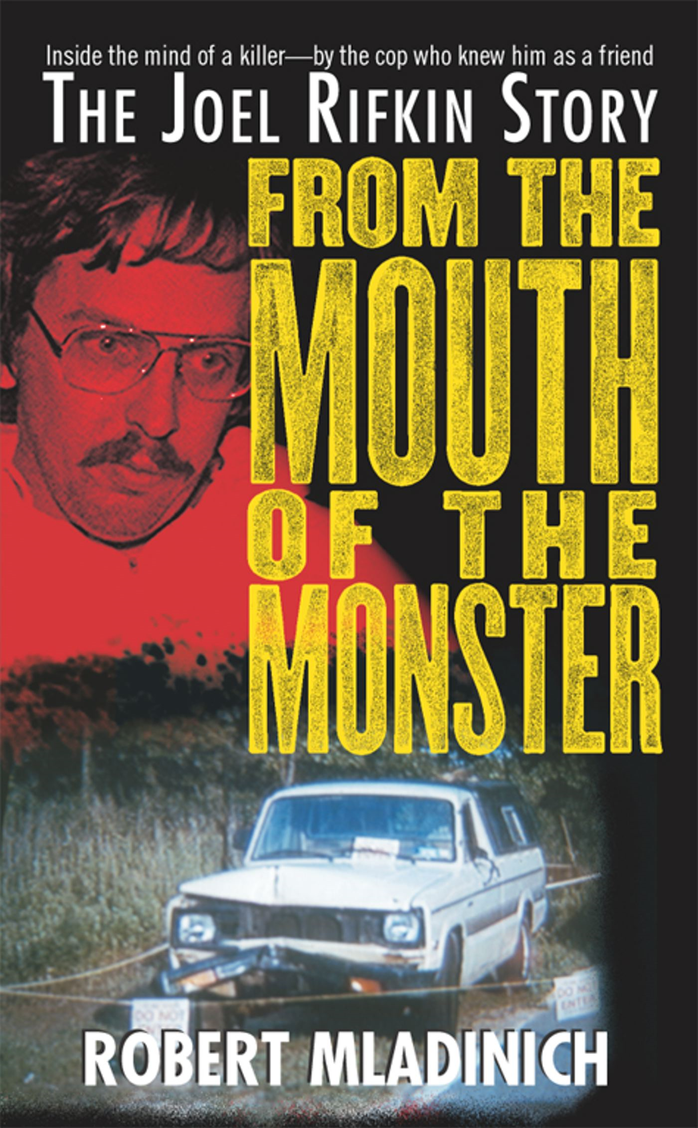 From the Mouth of the Monster The Joel Rifkin Story
