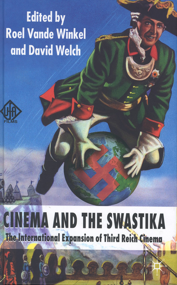 Cinema and the Swastika The International Expansion of Third Reich Cinema