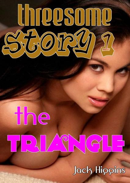 Threesome Story #1: The Triangle