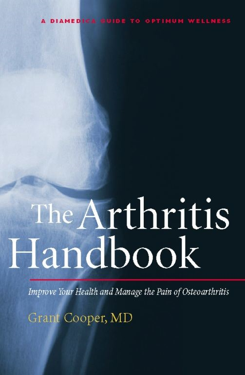 The Arthritis Handbook: Improve Your Health and Manage the Pain of Osteoarthritis