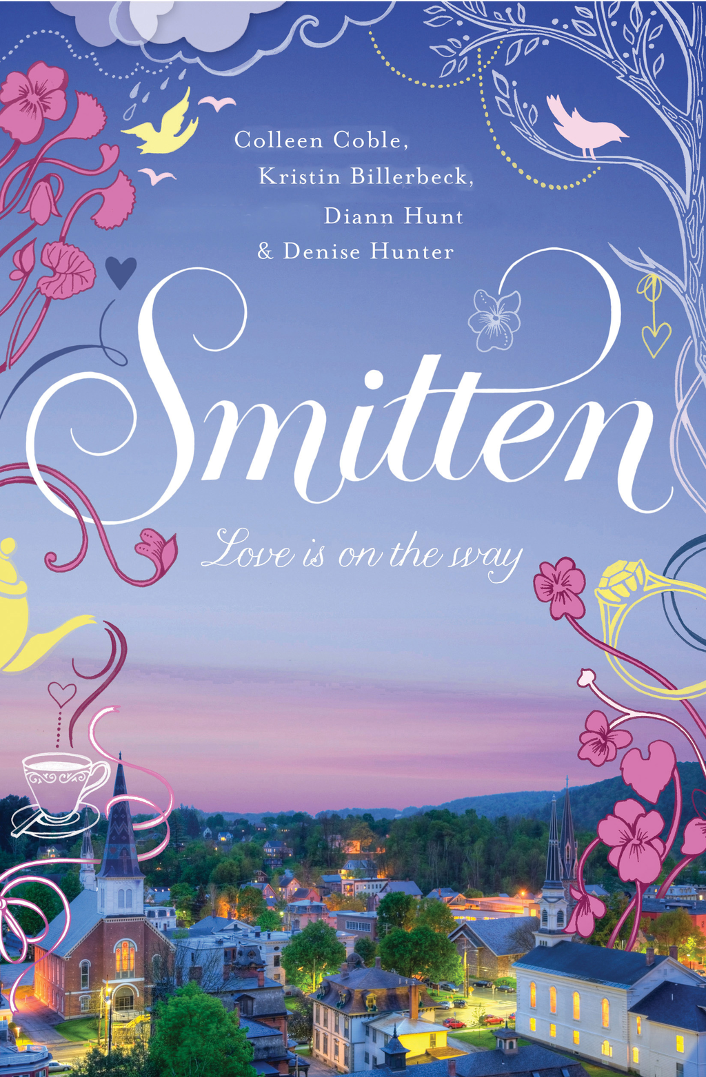 Smitten By: Colleen Coble,Denise Hunter,Diann Hunt,Kristin Billerbeck