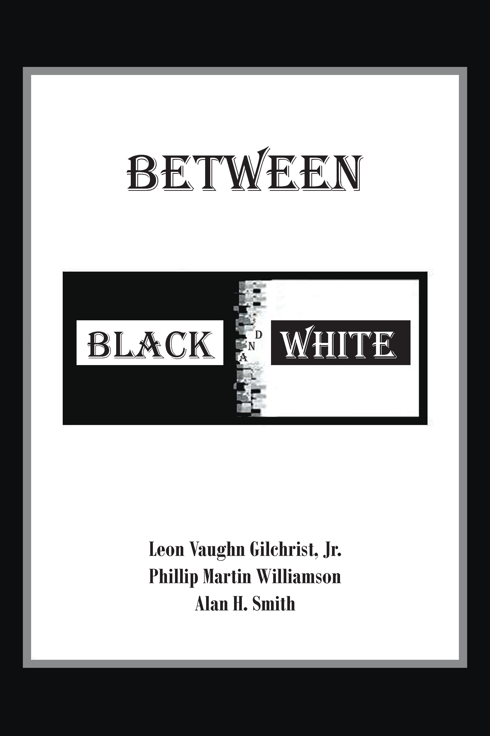 Between Black and White