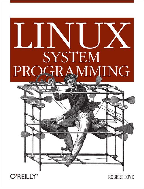 Linux System Programming By: Robert Love