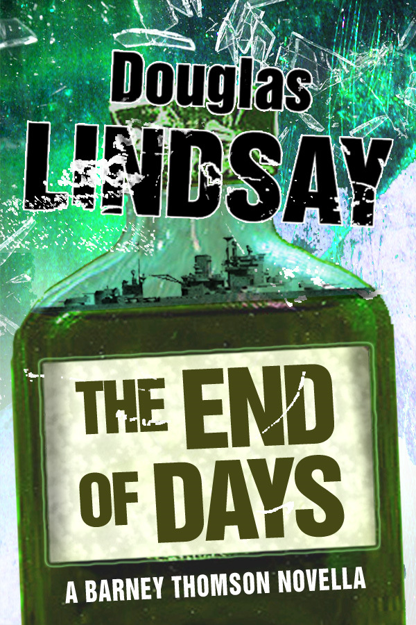 The End of Days: A Barney Thomson Serial Killer Thriller By: Douglas Lindsay