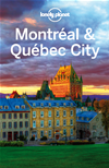 Lonely Planet Montreal & Quebec City: