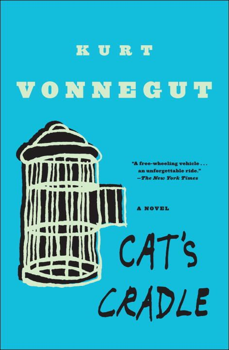 Cat's Cradle By: Kurt Vonnegut