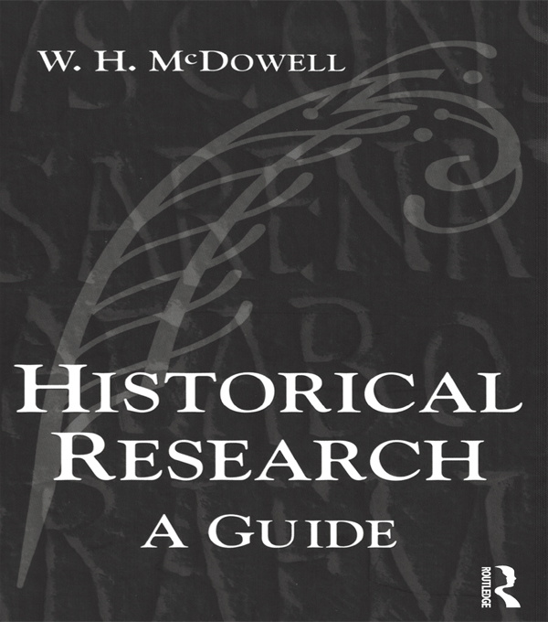 Historical Research A Guide for Writers of Dissertations,  Theses,  Articles and Books