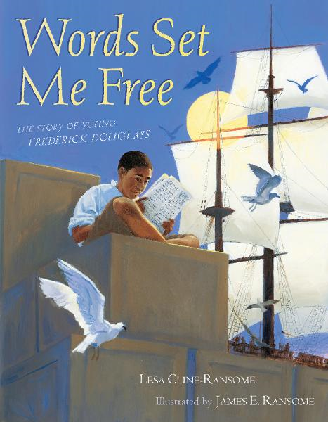 Words Set Me Free By: Lesa Cline-Ransome,James E. Ransome