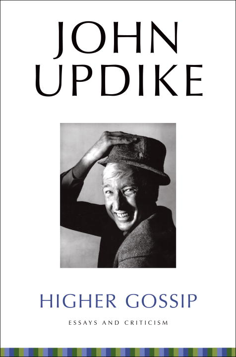 Higher Gossip: Essays and Criticism By: Christopher Carduff,John Updike