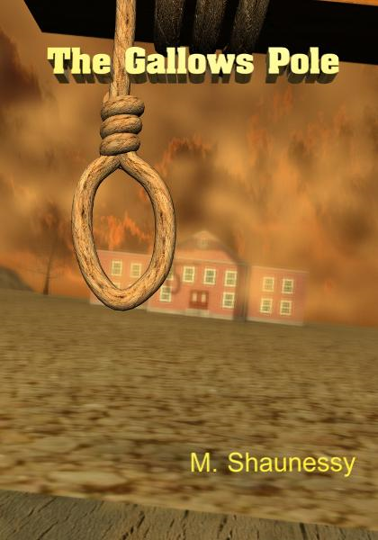 The Gallows Pole By: M. Shaunessy