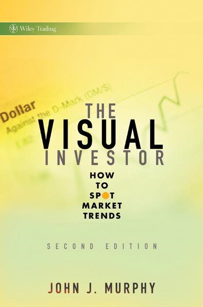The Visual Investor By: John J. Murphy