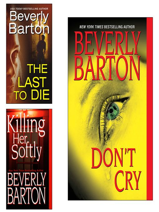 Don't Cry E-Book Bundle (w/The Last to Die & Killing Her Softly) By: Beverly Barton