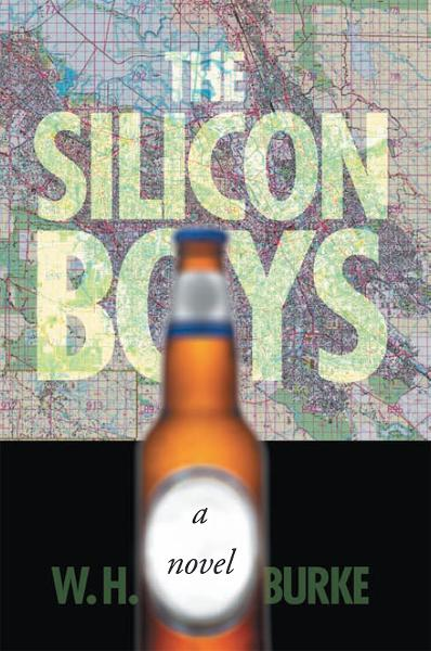 The Silicon Boys By: W.H. Burke