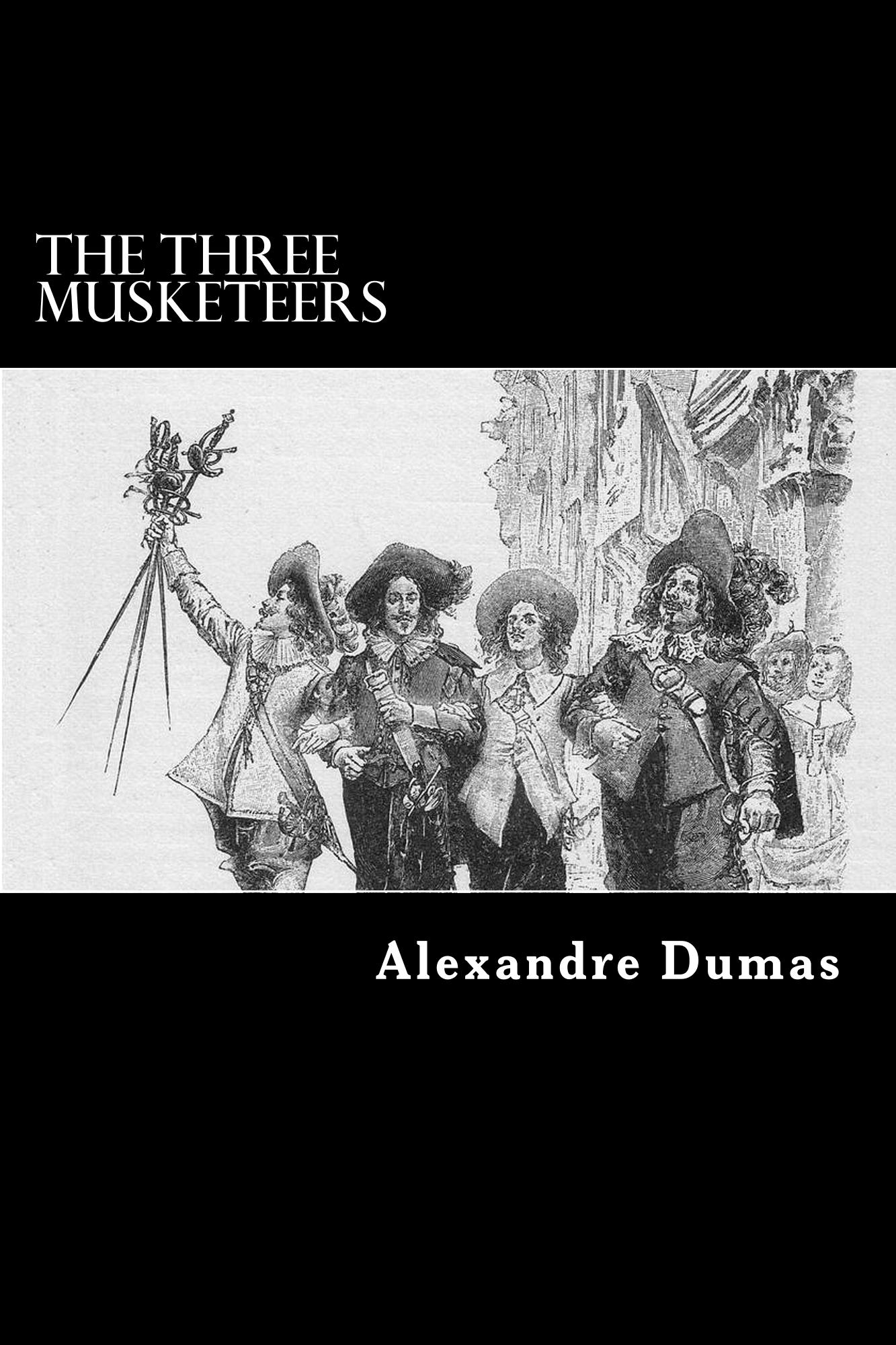 The Three Musketeers By: Alexandre Dumas