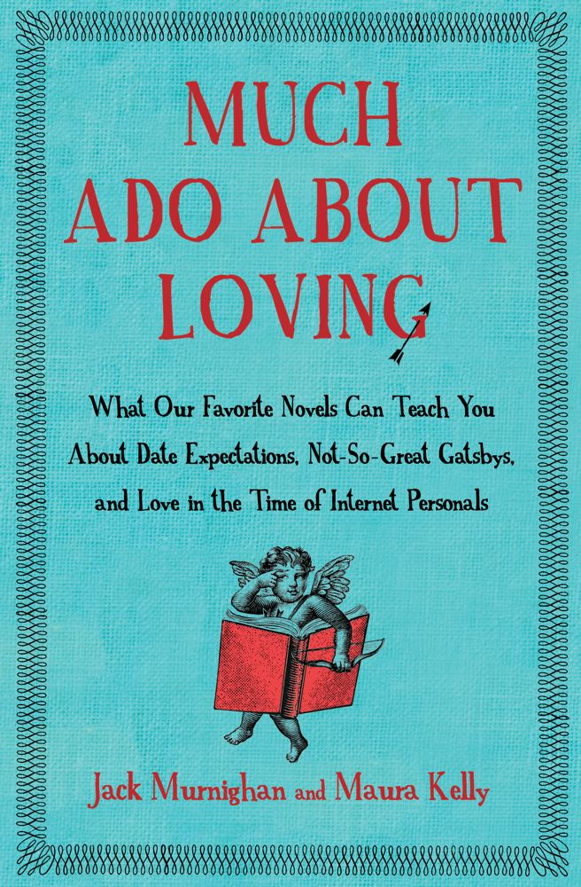 Much Ado About Loving By: Jack Murnighan,Maura Kelly
