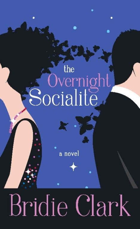 The Overnight Socialite By: Bridie Clark
