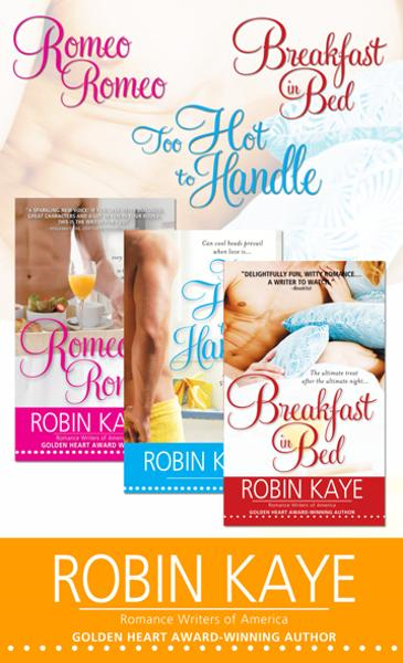 Robin Kaye Bundle: Romeo, Romeo; Too Hot to Handle; and Breakfast in Bed By: Robin Kaye