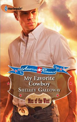 My Favorite Cowboy By: Shelley Galloway