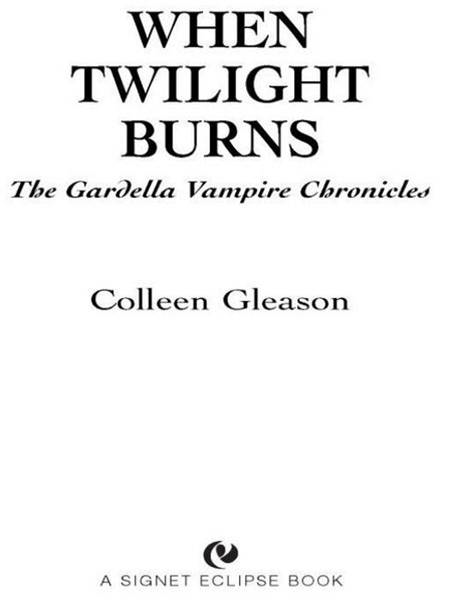 When Twilight Burns: The Gardella Vampire Chronicles