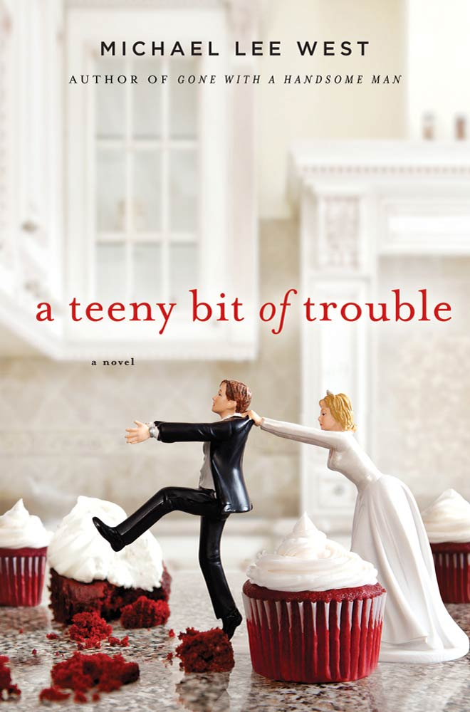 A Teeny Bit of Trouble By: Michael Lee West