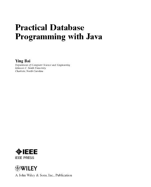 Practical Database Programming with Java By: Ying Bai