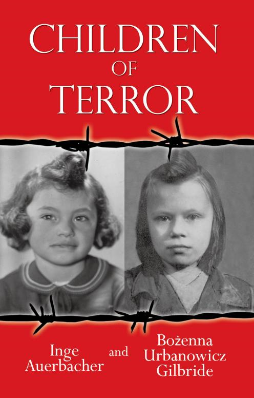 Children of Terror By: Inge Auerbacher and Bożenna Urbanowicz Gilbride